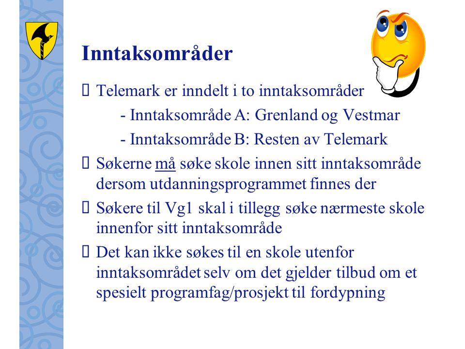 Inntaksområder  Telemark er inndelt i to inntaksområder - Inntaksområde A: Grenland og Vestmar - Inntaksområde B: Resten av Telemark  Søkerne må søk