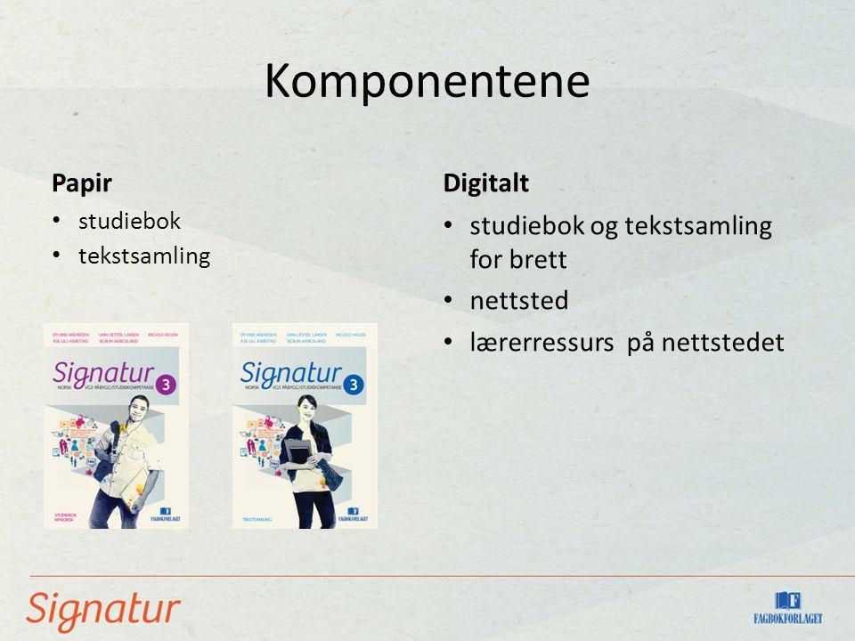 Komponentene • studiebok • tekstsamling Digitalt • studiebok og tekstsamling for brett • nettsted • lærerressurs på nettstedet - Papir