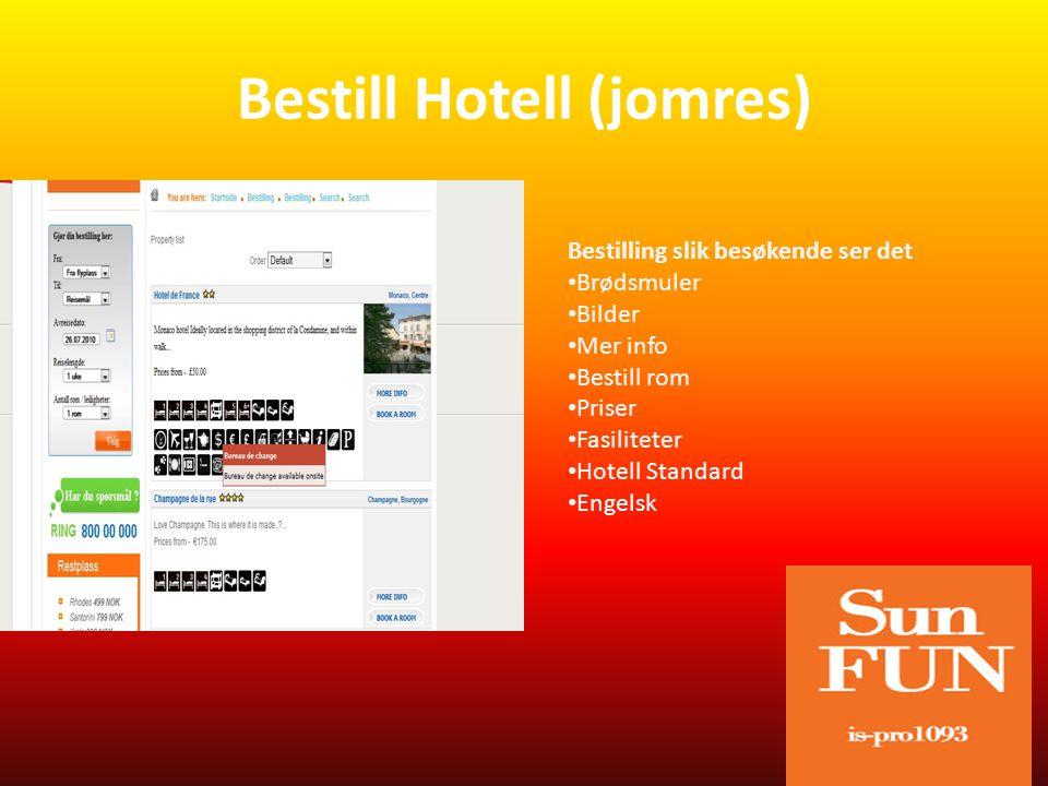Bestill Hotell (jomres) Bestilling slik besøkende ser det • Brødsmuler • Bilder • Mer info • Bestill rom • Priser • Fasiliteter • Hotell Standard • Engelsk