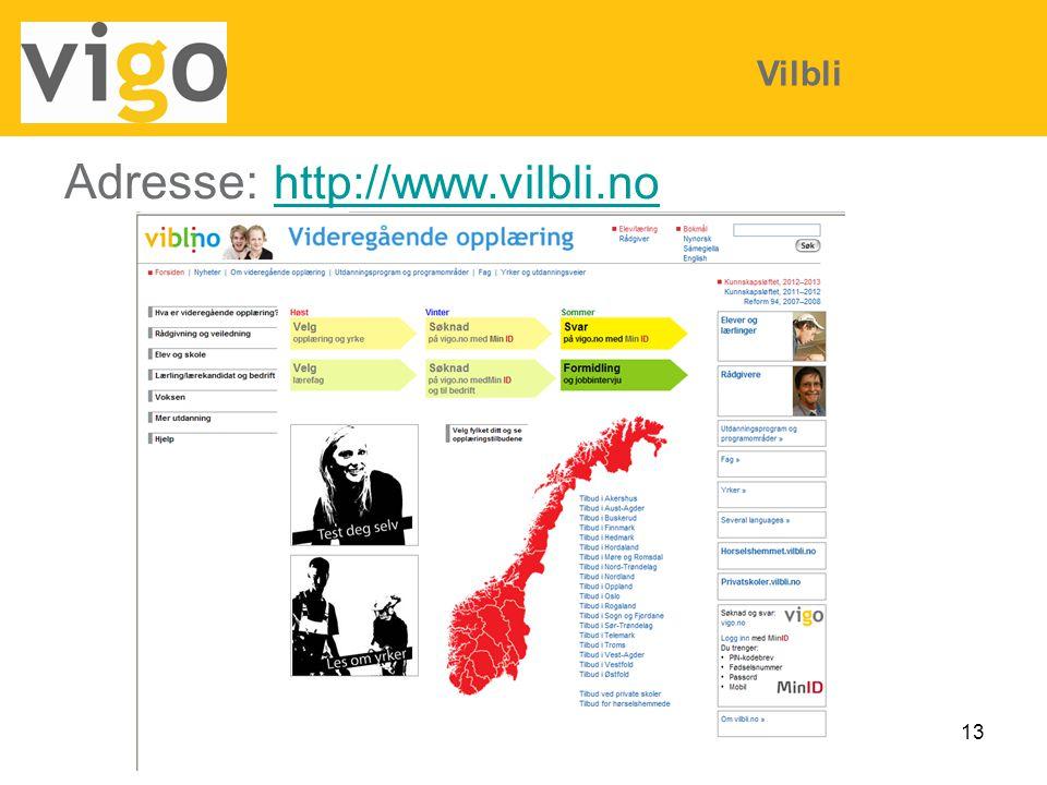 13 Adresse: http://www.vilbli.no http://www.vilbli.no Vilbli