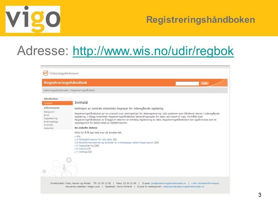 3 Adresse: http://www.wis.no/udir/regbok http://www.wis.no/udir/regbok Registreringshåndboken
