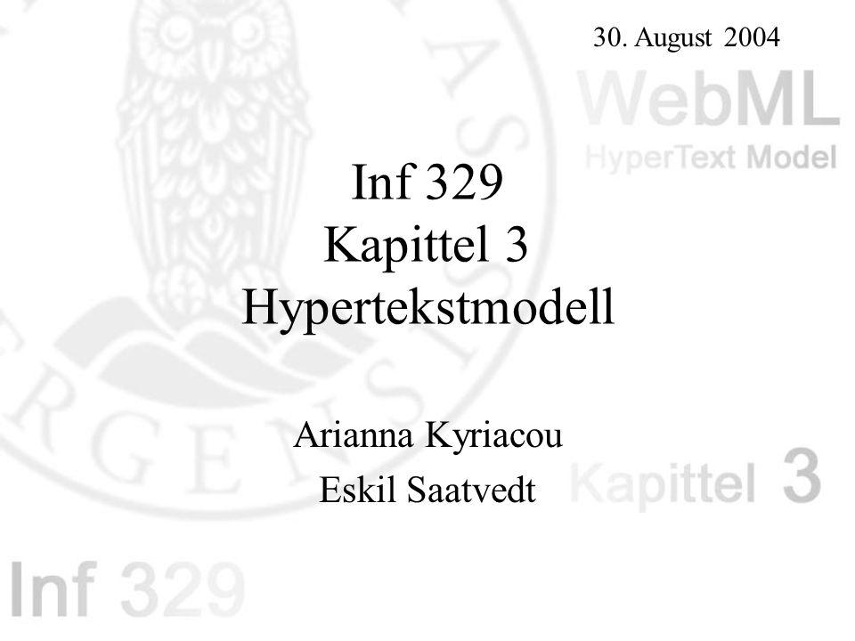 Inf 329 Kapittel 3 Hypertekstmodell Arianna Kyriacou Eskil Saatvedt 30. August 2004