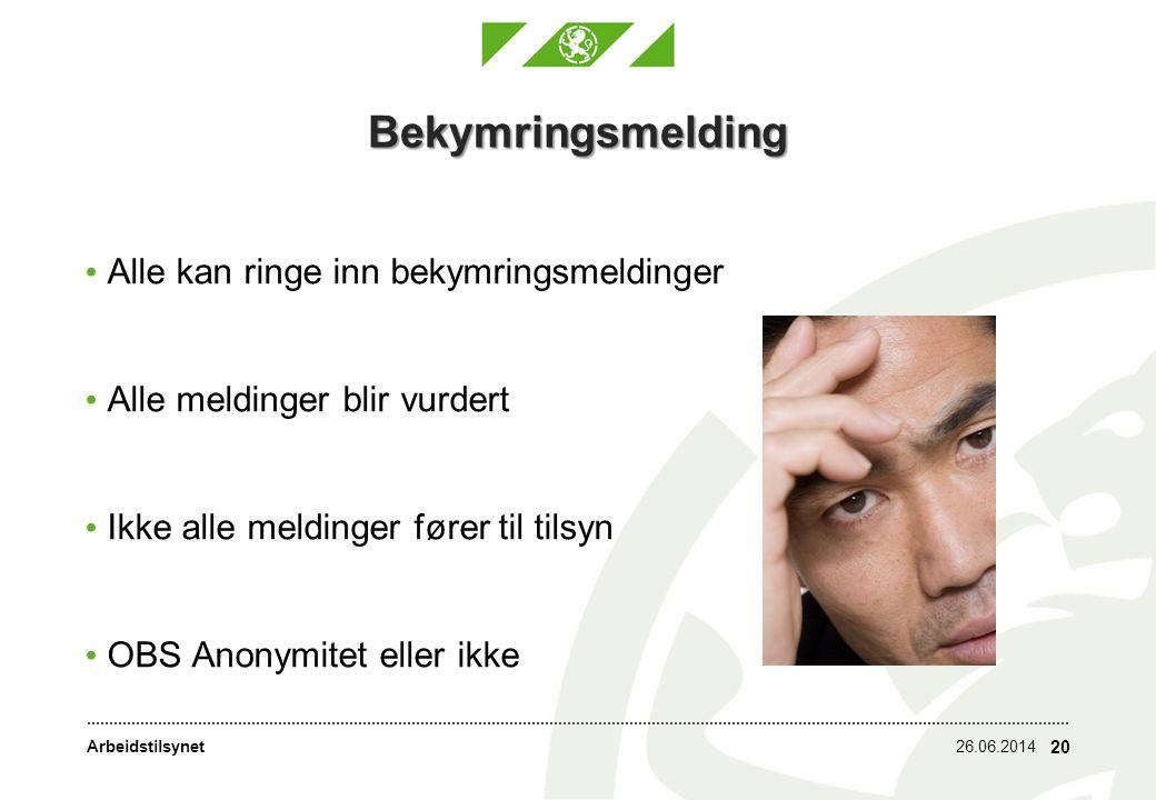 Arbeidstilsynet Bekymringsmelding • Alle kan ringe inn bekymringsmeldinger • Alle meldinger blir vurdert • Ikke alle meldinger fører til tilsyn • OBS Anonymitet eller ikke 26.06.2014 20