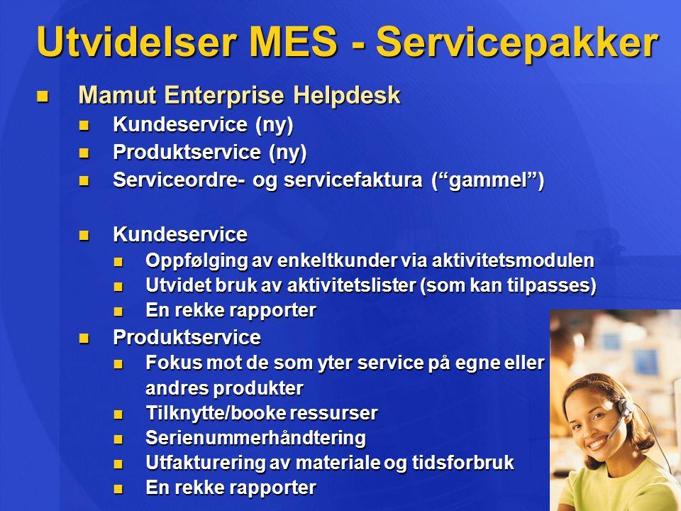Utvidelser MES - Servicepakker  Mamut Enterprise Helpdesk  Kundeservice (ny)  Produktservice (ny)  Serviceordre- og servicefaktura ( gammel )  Kundeservice  Oppfølging av enkeltkunder via aktivitetsmodulen  Utvidet bruk av aktivitetslister (som kan tilpasses)  En rekke rapporter  Produktservice  Fokus mot de som yter service på egne eller andres produkter  Tilknytte/booke ressurser  Serienummerhåndtering  Utfakturering av materiale og tidsforbruk  En rekke rapporter