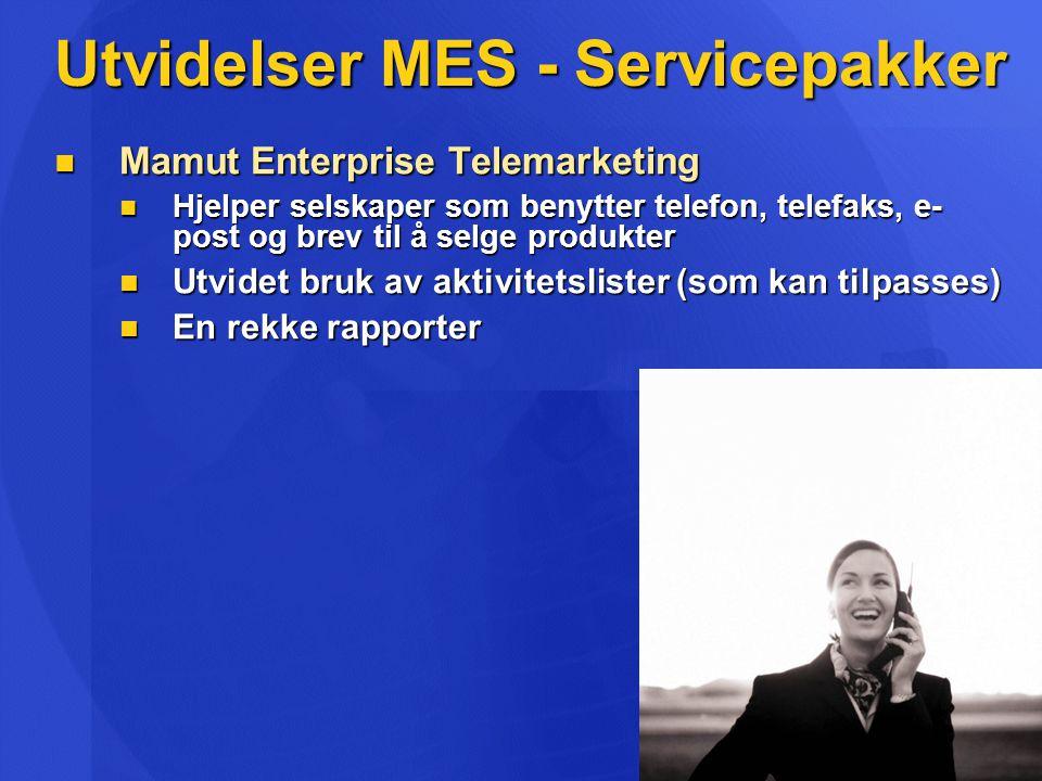 Utvidelser MES - Servicepakker  Mamut Enterprise Telemarketing  Hjelper selskaper som benytter telefon, telefaks, e- post og brev til å selge produkter  Utvidet bruk av aktivitetslister (som kan tilpasses)  En rekke rapporter