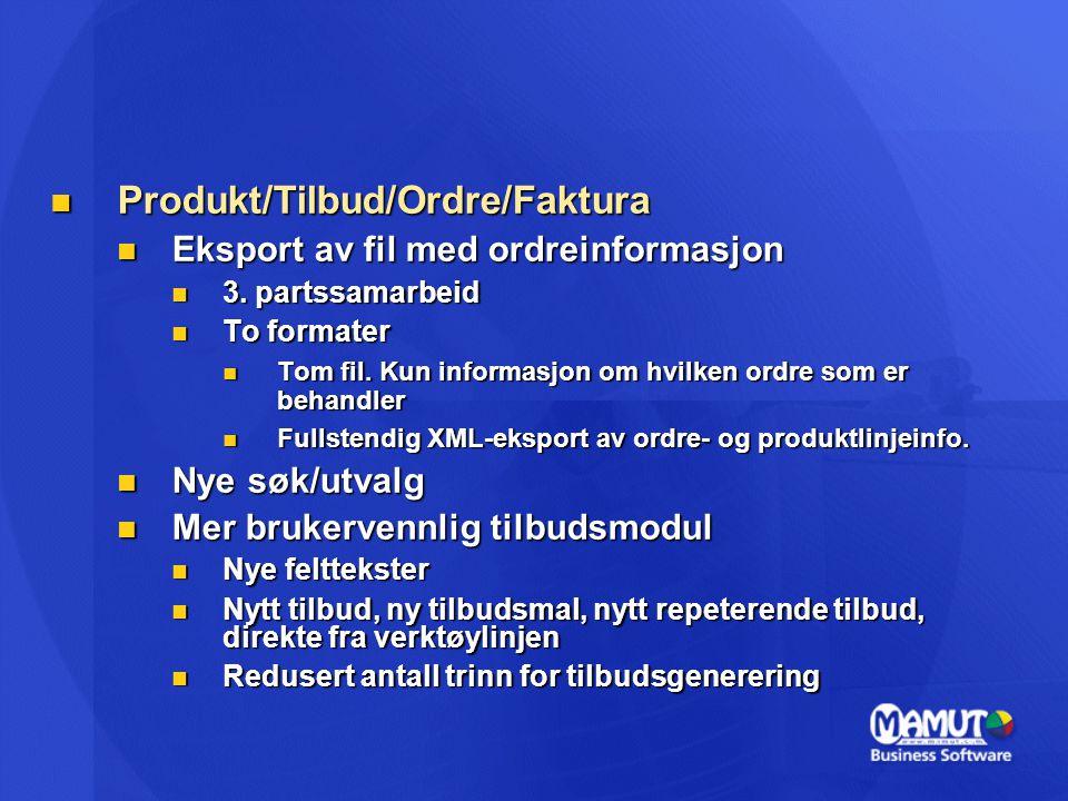  Produkt/Tilbud/Ordre/Faktura  Eksport av fil med ordreinformasjon  3.