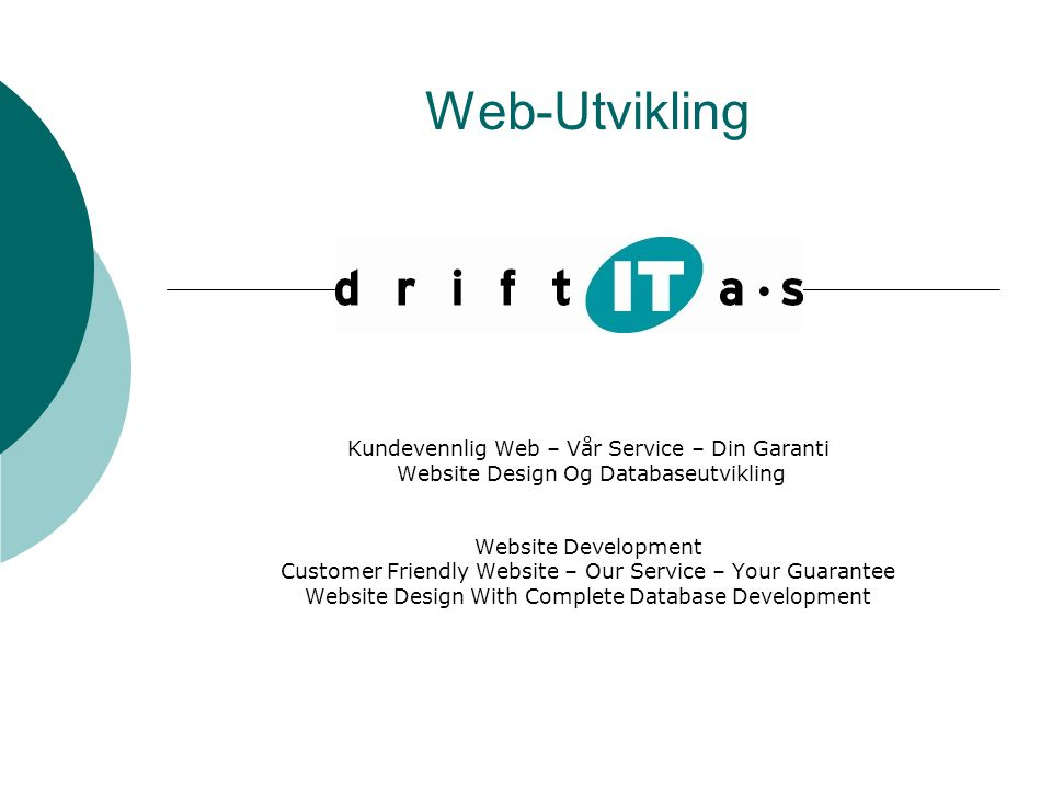 Web-Utvikling Kundevennlig Web – Vår Service – Din Garanti Website Design Og Databaseutvikling Website Development Customer Friendly Website – Our Ser