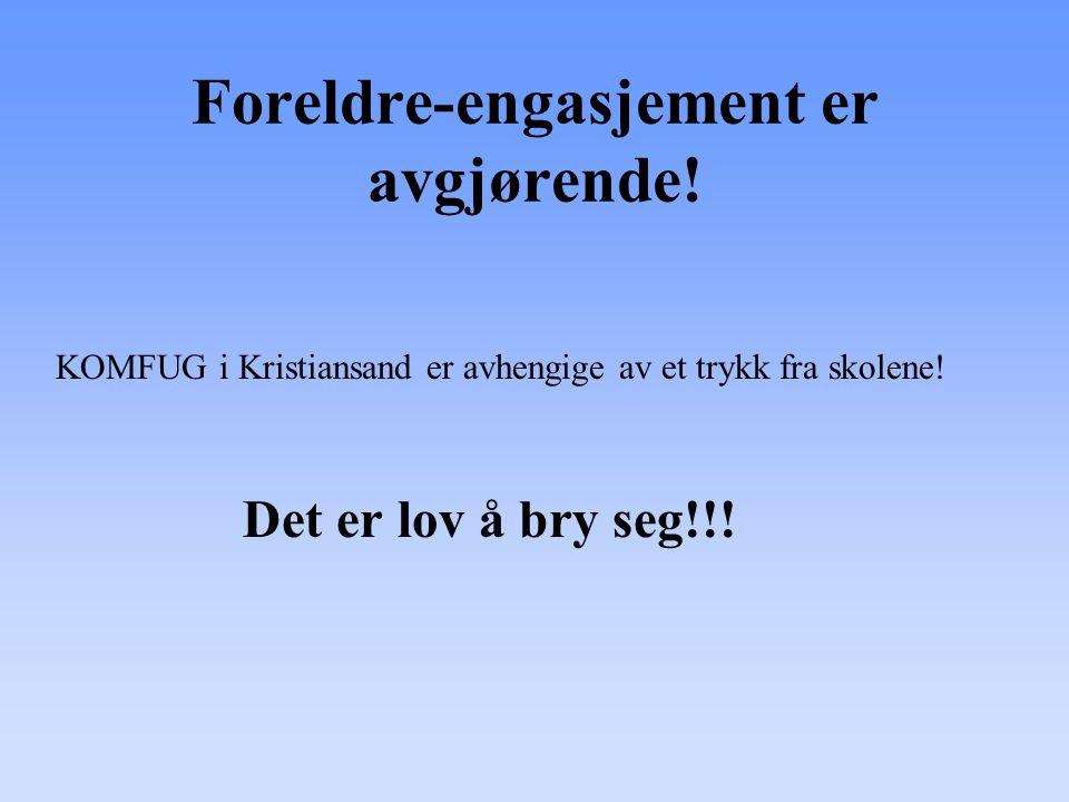 Foreldre-engasjement er avgjørende! KOMFUG i Kristiansand er avhengige av et trykk fra skolene! Det er lov å bry seg!!!