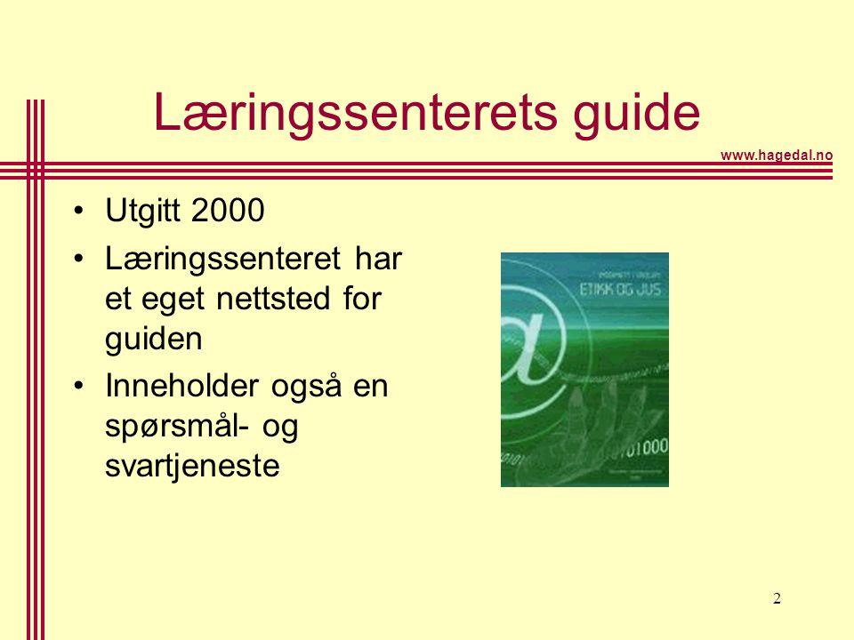 www.hagedal.no 2 Læringssenterets guide •Utgitt 2000 •Læringssenteret har et eget nettsted for guiden •Inneholder også en spørsmål- og svartjeneste