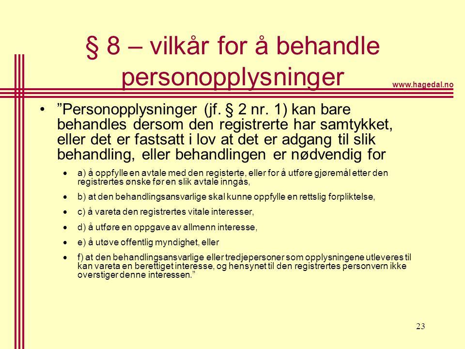 www.hagedal.no 24 § 9 – vilkår for behandling av sensitive personopplysninger • Sensitive personopplysninger (jf.