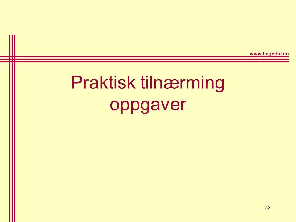 www.hagedal.no 28 Praktisk tilnærming oppgaver