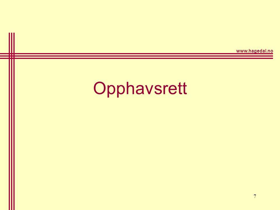 www.hagedal.no 8 Opphavsrett – en interesseavveining OpphavsmannDen enkelte bruker Samfunnsmessige interesser