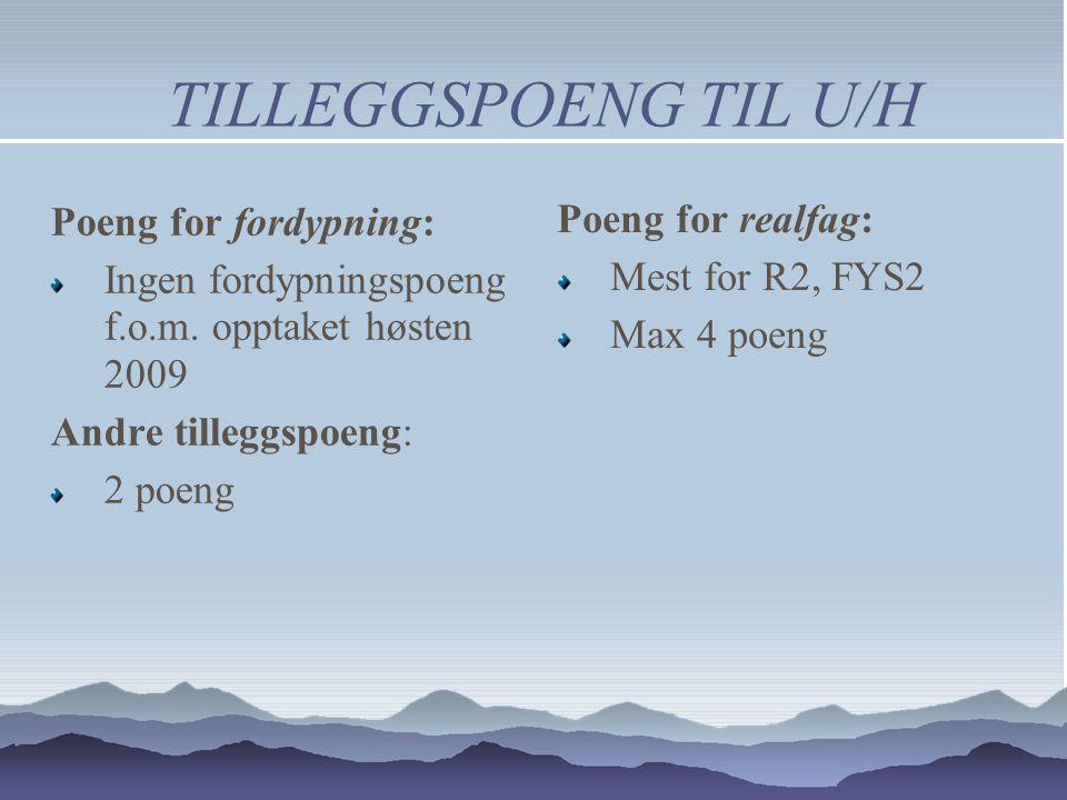 TILLEGGSPOENG TIL U/H Poeng for fordypning: Ingen fordypningspoeng f.o.m.