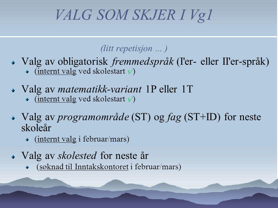 VALG SOM SKJER I Vg1 (litt repetisjon...