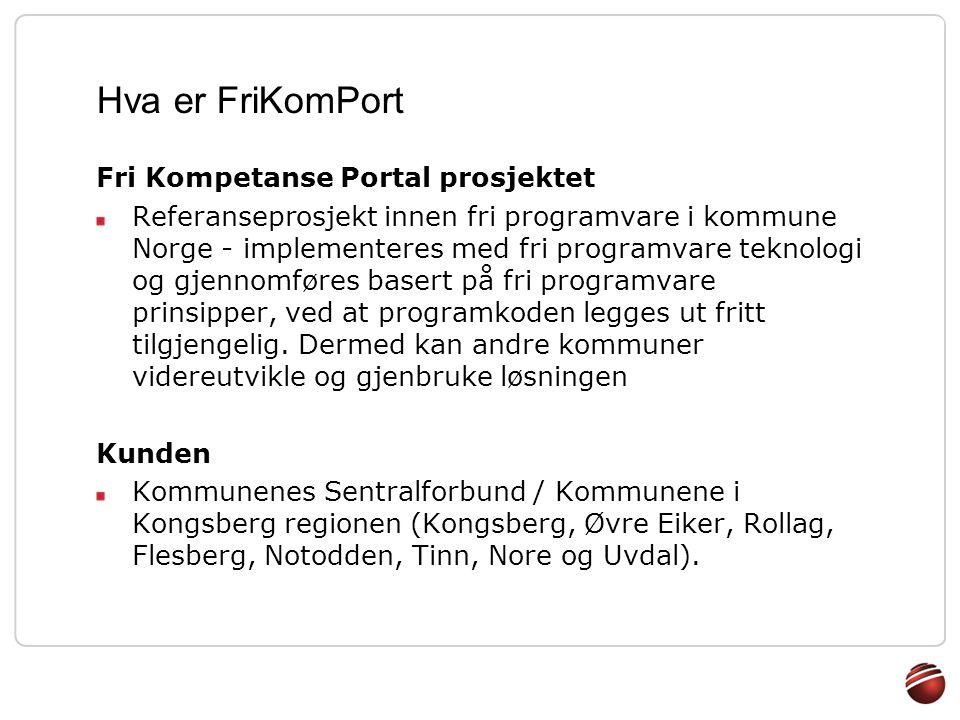 Hva er FriKomPort Fri Kompetanse Portal prosjektet Referanseprosjekt innen fri programvare i kommune Norge - implementeres med fri programvare teknolo