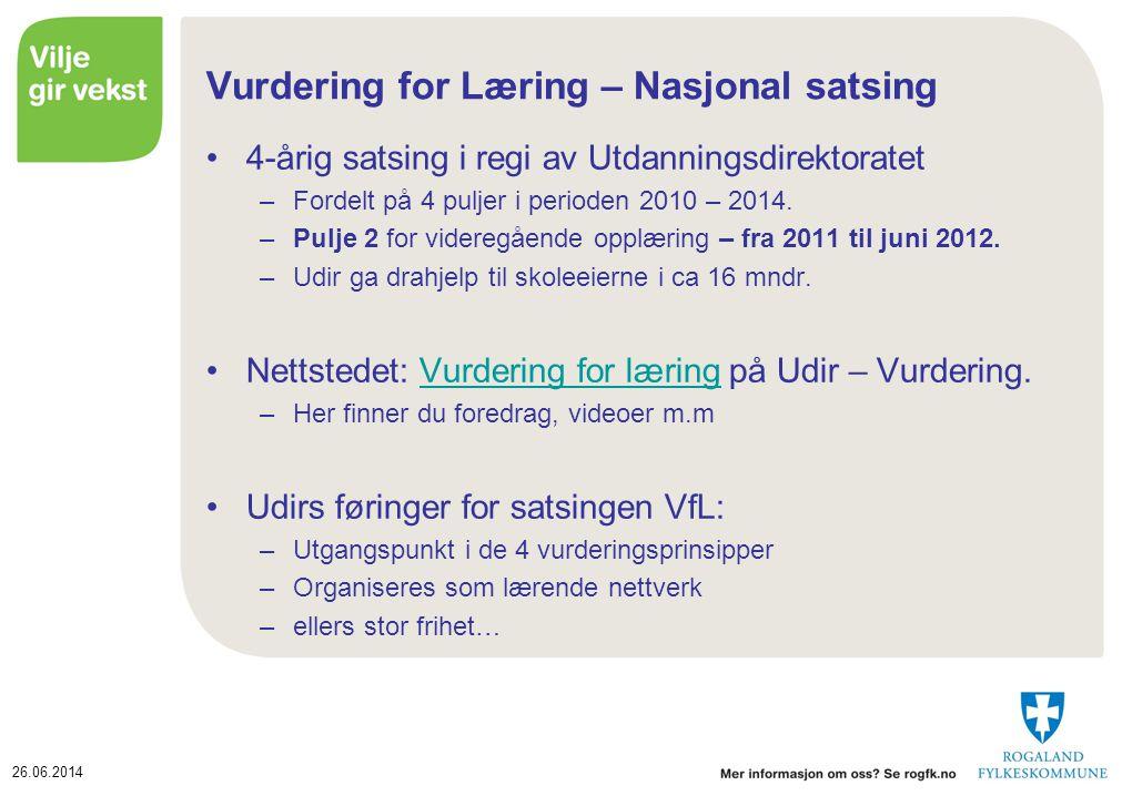 26.06.2014 Vurdering for Læring – Nasjonal satsing •4-årig satsing i regi av Utdanningsdirektoratet –Fordelt på 4 puljer i perioden 2010 – 2014. –Pulj