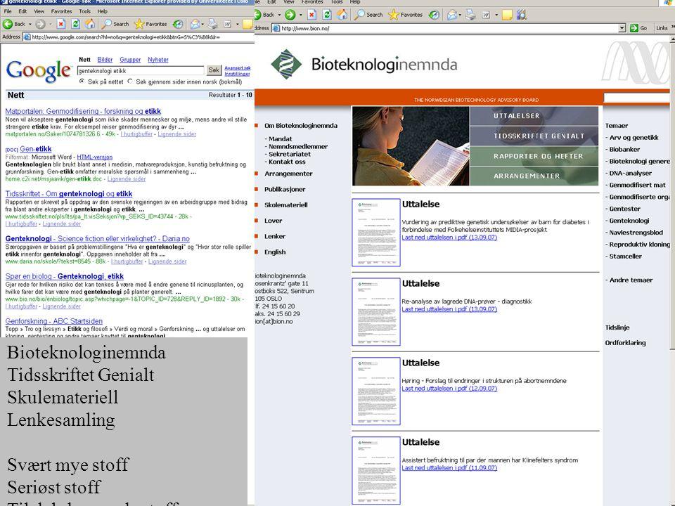 Bioteknologinemnda Tidsskriftet Genialt Skulemateriell Lenkesamling Svært mye stoff Seriøst stoff Til dels krevende stoff