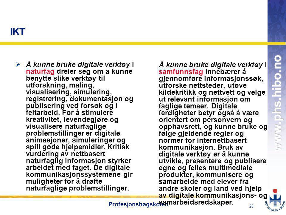 OMJ-98 www.phs.hibo.no 21 Profesjonshøgskolen Digital kompetanse i NATURFAG