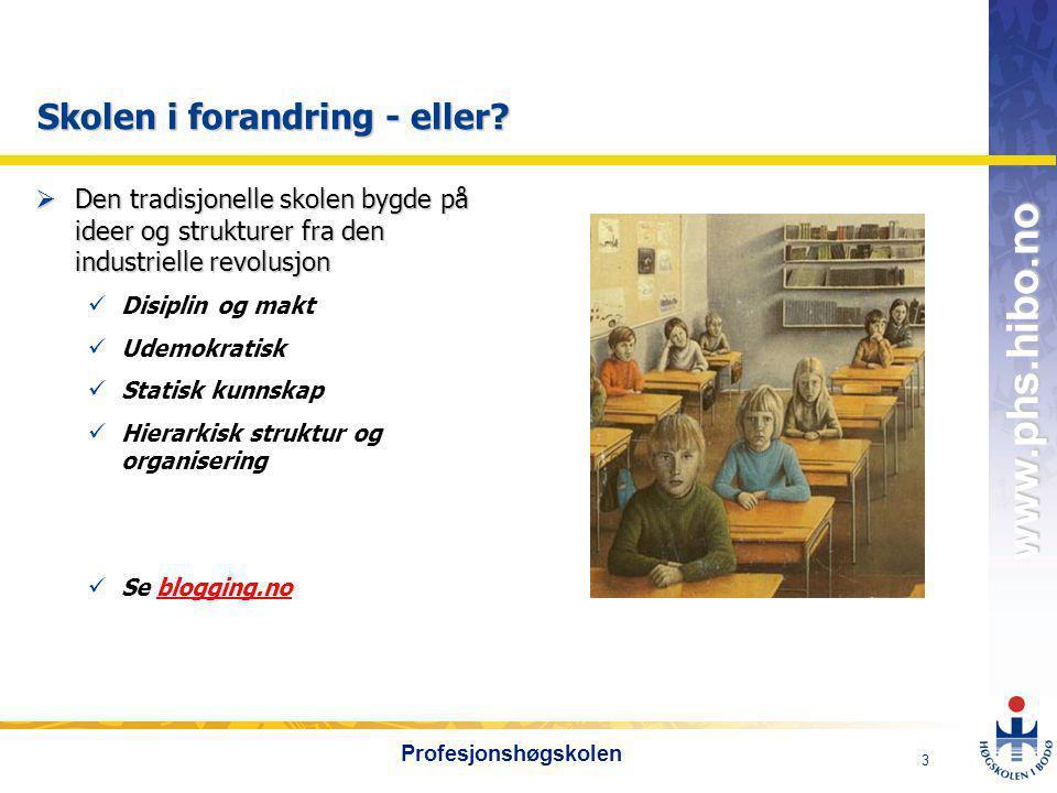 OMJ-98 www.phs.hibo.no 4 Profesjonshøgskolen Pedagogikken i den tradisjonelle skolen har vært preget av:  Rette svar  Pensumstyrt  Individuelt arbeid  Lærerstyrt undervisning  Pedagogikk basert på gjengivelse av kunnskap