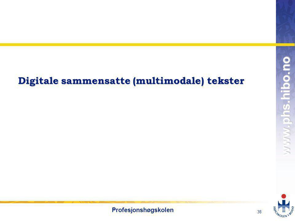 OMJ-98 www.phs.hibo.no 39 Profesjonshøgskolen Digitale sammensatte (multimodale) tekster = skjermtekster