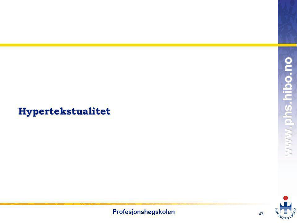 OMJ-98 www.phs.hibo.no 43 Profesjonshøgskolen Hypertekstualitet