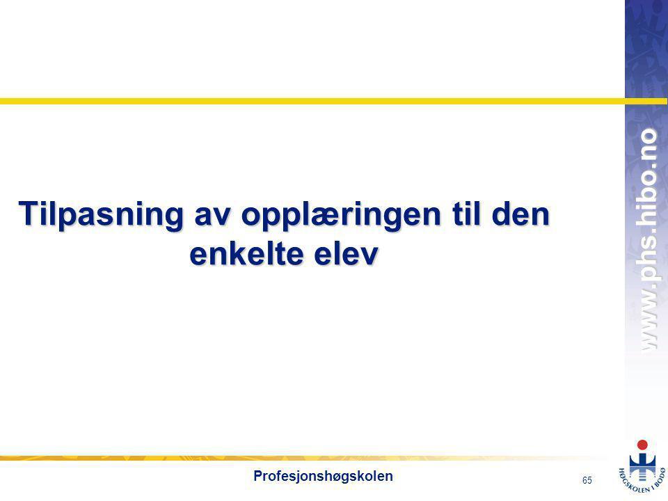 OMJ-98 www.phs.hibo.no 66 Profesjonshøgskolen Hva er tilpasset opplæring.