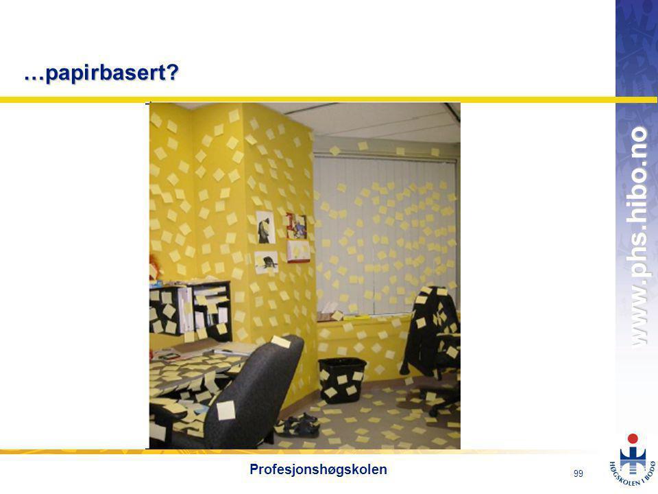 OMJ-98 www.phs.hibo.no 99 Profesjonshøgskolen …papirbasert?