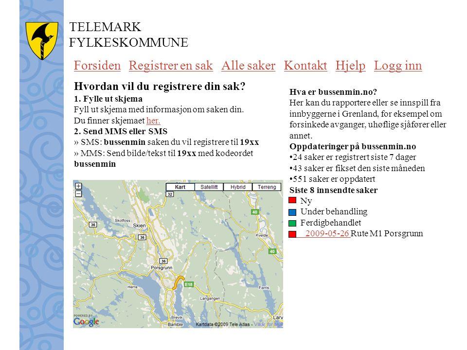 TELEMARK FYLKESKOMMUNE ForsidenForsiden Registrer en sak Alle saker Kontakt Hjelp Logg innRegistrer en sakAlle sakerKontaktHjelpLogg inn Hvordan vil d