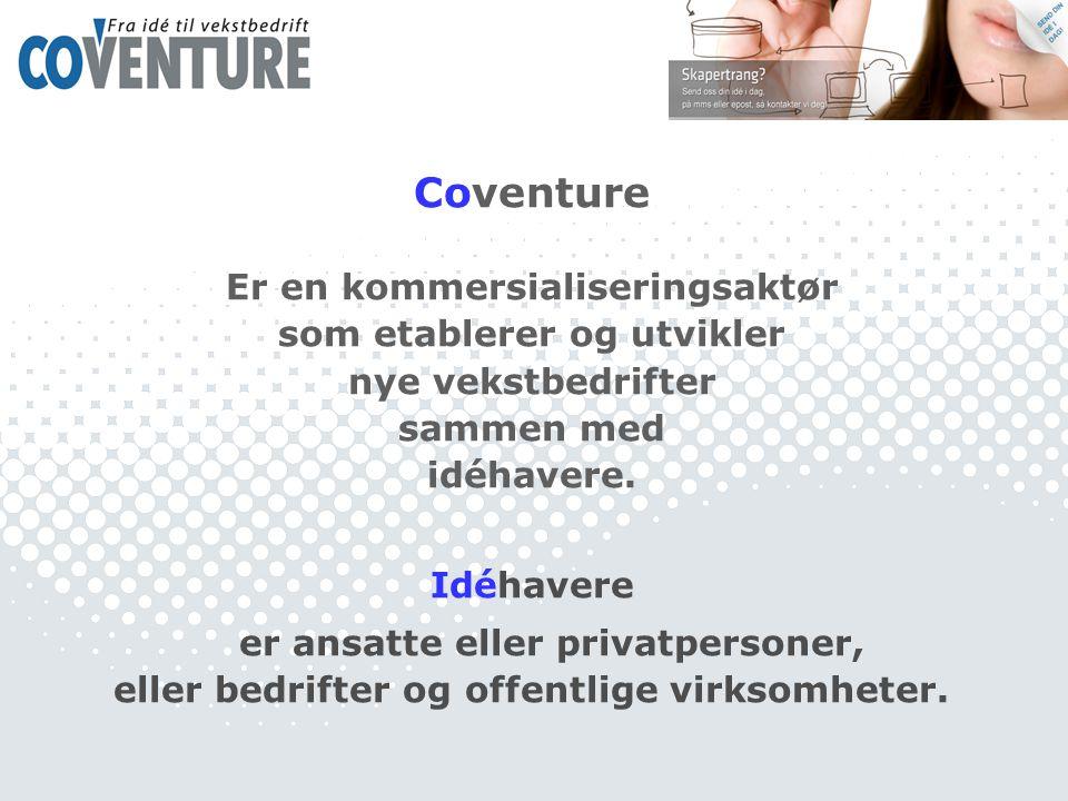 Coventure Er en kommersialiseringsaktør som etablerer og utvikler nye vekstbedrifter sammen med idéhavere.