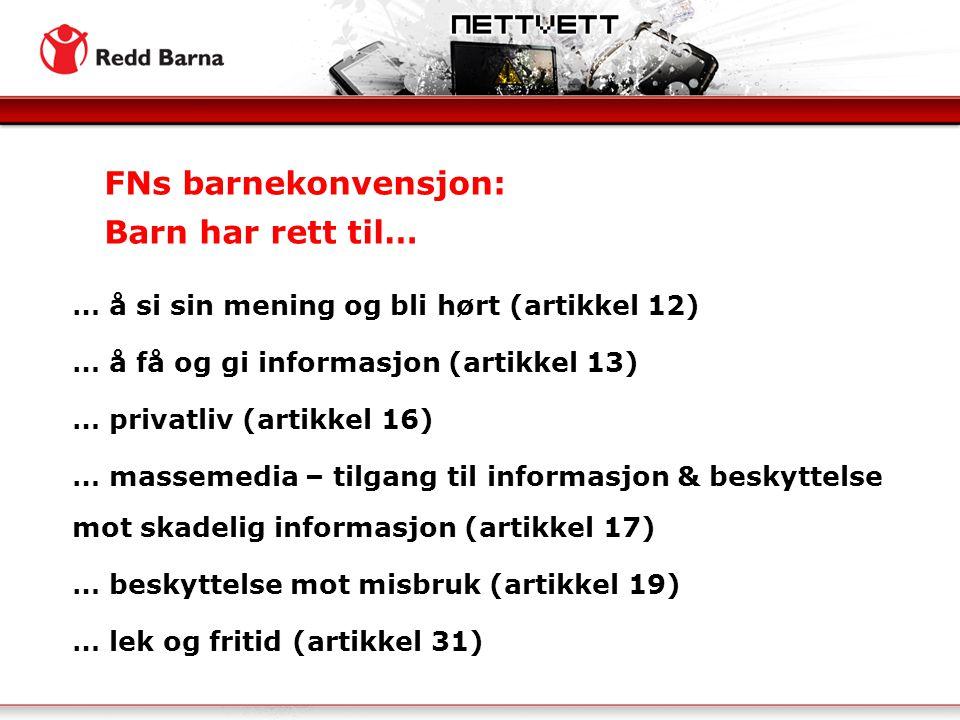 … å si sin mening og bli hørt (artikkel 12) … å få og gi informasjon (artikkel 13) … privatliv (artikkel 16) … massemedia – tilgang til informasjon &