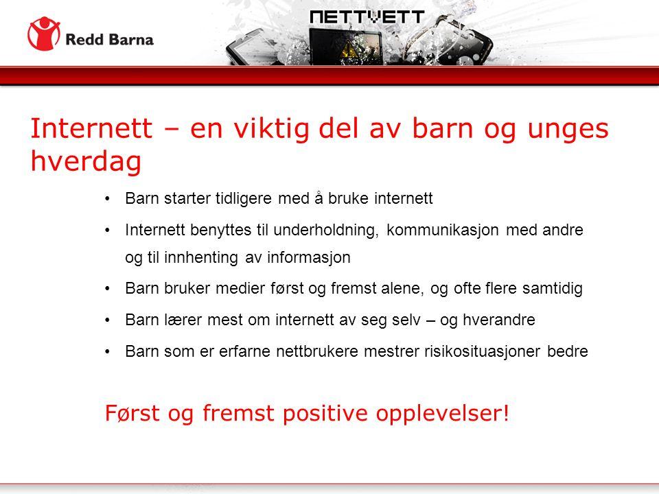 •Barn starter tidligere med å bruke internett •Internett benyttes til underholdning, kommunikasjon med andre og til innhenting av informasjon •Barn br