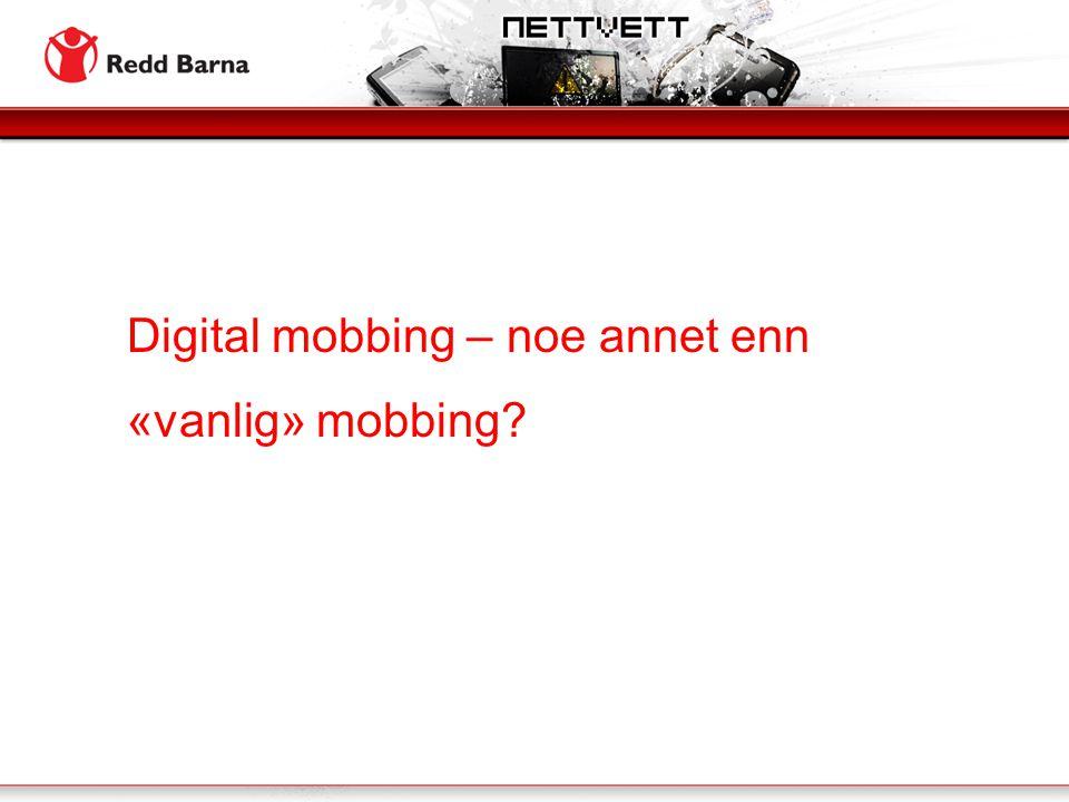 Digital mobbing – noe annet enn «vanlig» mobbing?