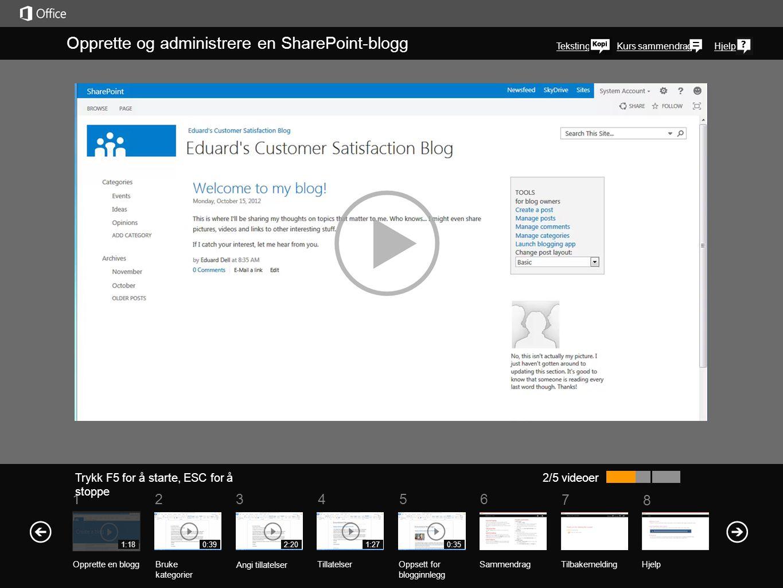 5 7 61234 Kurs sammendrag 8 Hjelp Opprette og administrere en SharePoint- blogg Trykk F5 for å starte, ESC for å stoppe 3/5 videoer 1:180:392:201:27 Du konfigurerer tillatelser for en blogg på samme måte som du angir tillatelser for andre typer nettsteder.