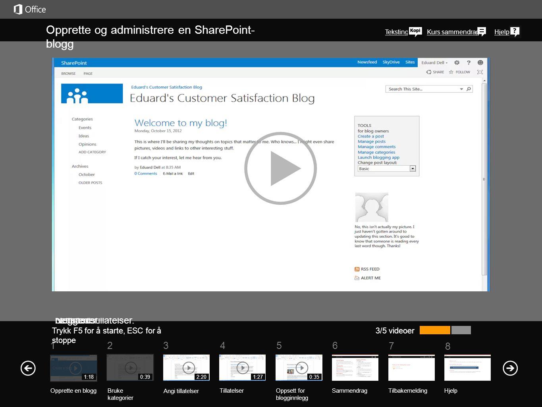 5 7 61234 Kurs sammendrag 8 Hjelp Opprette og administrere en SharePoint- blogg Trykk F5 for å starte, ESC for å stoppe 4/5 videoer 1:180:392:201:27 Når du har angitt brukertillatelser for bloggen, er det lurt å angi spesifikke tillatelser for enkeltlister og -biblioteker som er en del av bloggen.