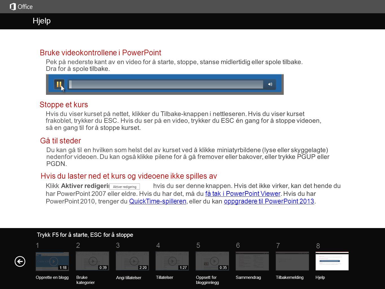 Hjelp Kurssammendrag Trykk F5 for å starte, ESC for å stoppe 5 7 61 234 8 Hjelp 1:180:392:201:270:35 SammendragTilbakemelding Hjelp Opprette en bloggB