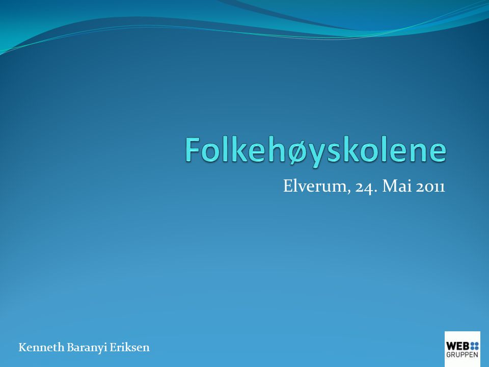 Elverum, 24. Mai 2011 Kenneth Baranyi Eriksen