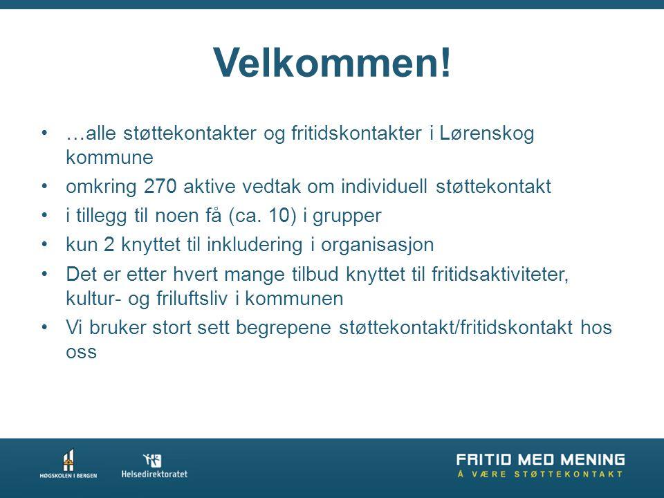 •…alle støttekontakter og fritidskontakter i Lørenskog kommune •omkring 270 aktive vedtak om individuell støttekontakt •i tillegg til noen få (ca.