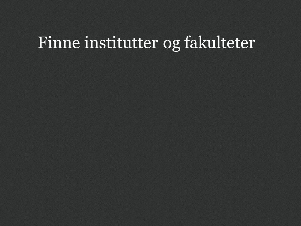 Finne institutter og fakulteter