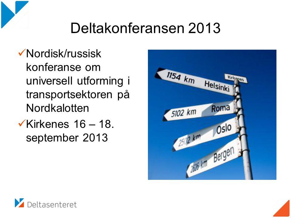 Deltakonferansen 2013  Nordisk/russisk konferanse om universell utforming i transportsektoren på Nordkalotten  Kirkenes 16 – 18.