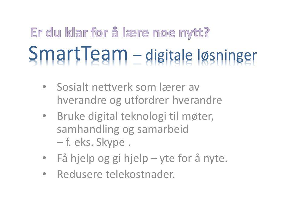 • Sosialt nettverk som lærer av hverandre og utfordrer hverandre • Bruke digital teknologi til møter, samhandling og samarbeid – f.