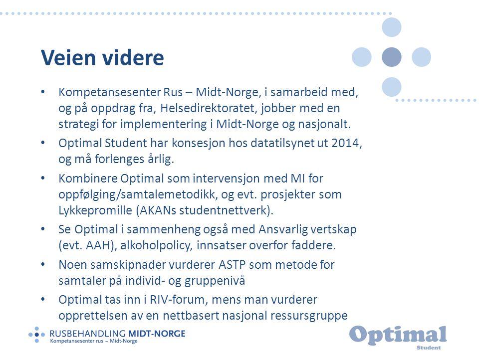 Veien videre • Kompetansesenter Rus – Midt-Norge, i samarbeid med, og på oppdrag fra, Helsedirektoratet, jobber med en strategi for implementering i Midt-Norge og nasjonalt.