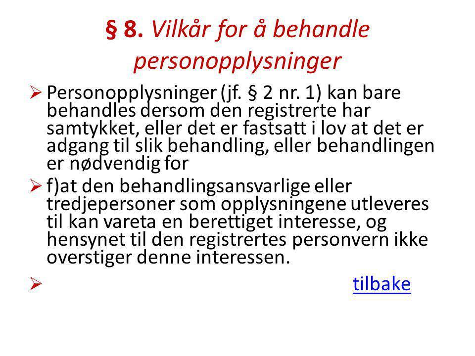§ 8.Vilkår for å behandle personopplysninger  Personopplysninger (jf.