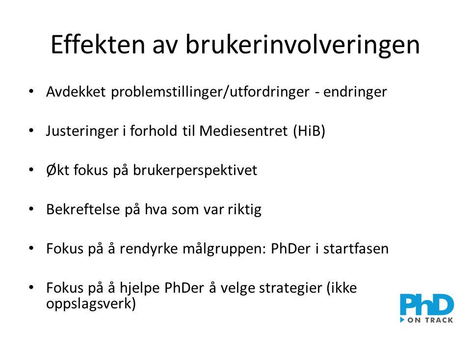 Effekten av brukerinvolveringen • Avdekket problemstillinger/utfordringer - endringer • Justeringer i forhold til Mediesentret (HiB) • Økt fokus på br