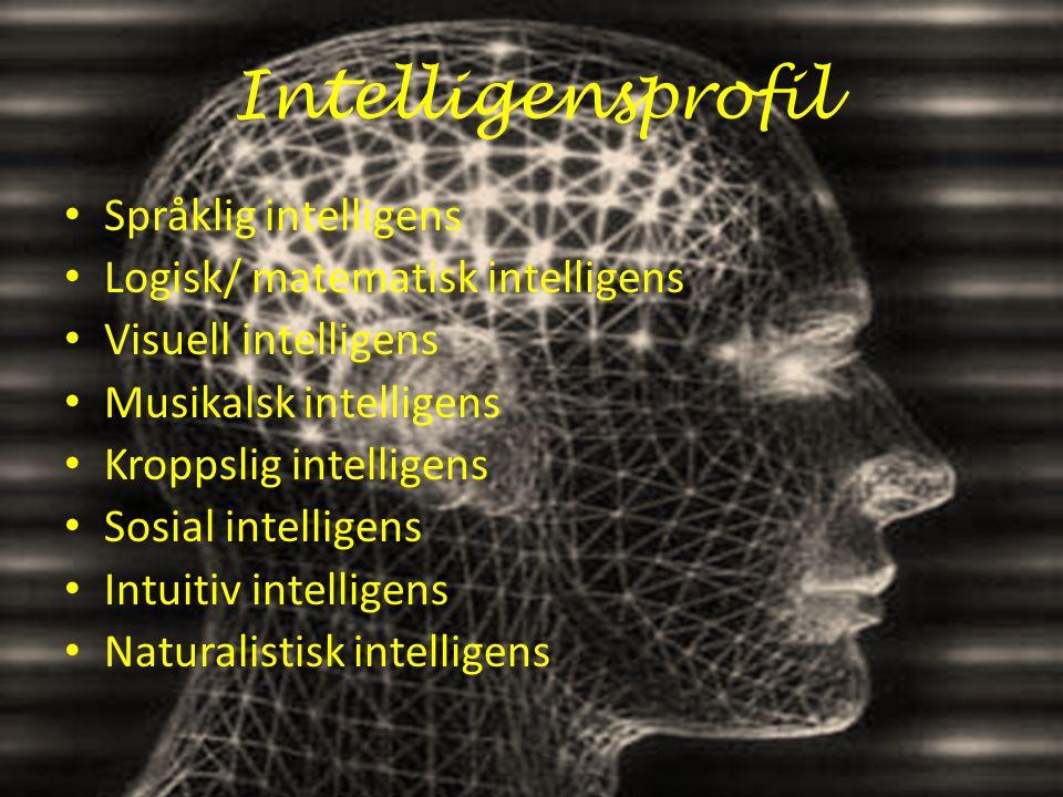 Howard Gardner • Amerikansk hjerneforsker • Uenig i bruken av tradisjonelle intelligenstester • Mener at det finnes mange ulike typer intellegens Evnen til å løse et problem eller skape et produkt som er verdifullt for minst én kultur eller ett fellesskap .