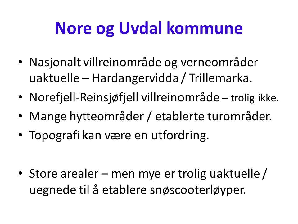 Nore og Uvdal kommune • Nasjonalt villreinområde og verneområder uaktuelle – Hardangervidda / Trillemarka.