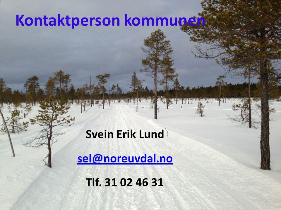 Kontaktperson kommunen Svein Erik Lund sel@noreuvdal.no Tlf. 31 02 46 31