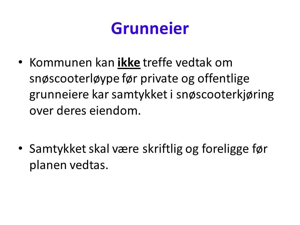 Grunneier • Kommunen kan ikke treffe vedtak om snøscooterløype før private og offentlige grunneiere kar samtykket i snøscooterkjøring over deres eiendom.