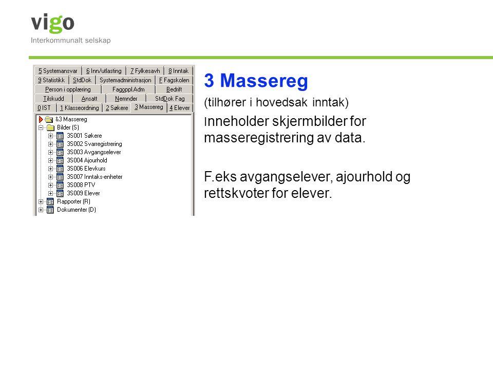 3 Massereg (tilhører i hovedsak inntak) I nneholder skjermbilder for masseregistrering av data. F.eks avgangselever, ajourhold og rettskvoter for elev