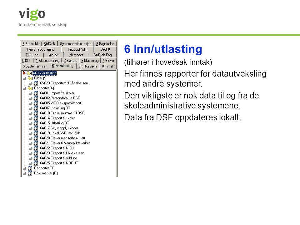 6 Inn/utlasting (tilhører i hovedsak inntak) Her finnes rapporter for datautveksling med andre systemer. Den viktigste er nok data til og fra de skole