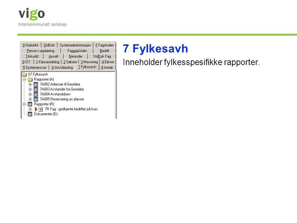 7 Fylkesavh Inneholder fylkesspesifikke rapporter.